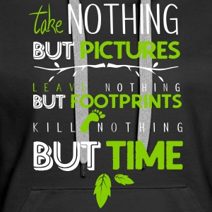 Leave nothing but footprints - Women's Premium Hoodie