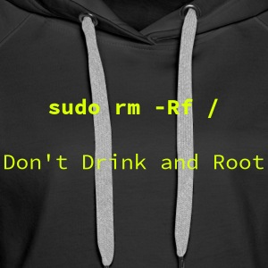 Don't drink and Root - Premiumluvtröja dam