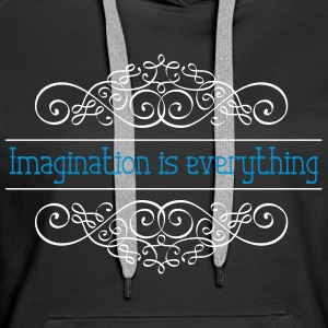 Imagination is everything - Women's Premium Hoodie