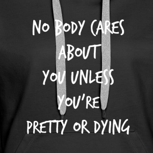 Pretty or Dying - Women's Premium Hoodie