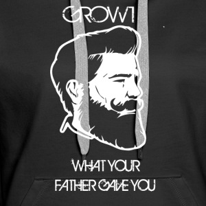 GROW WHAT YOUR FATHER GAVE YOU - Women's Premium Hoodie