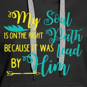 My Soul is on the right path - Women's Premium Hoodie