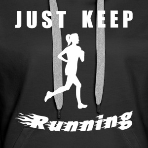 JUST KEEP RUNNING - Women's Premium Hoodie