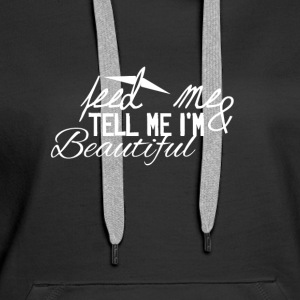 Tell me i'm beautiful - Frauen Premium Hoodie