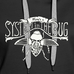 System in the Bug - Women's Premium Hoodie