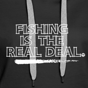 Fishing is the Real Deal - Women's Premium Hoodie