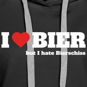 I love Bier, but I hate Bierschiss - Frauen Premium Hoodie