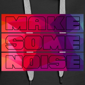 Make some noise - Women's Premium Hoodie