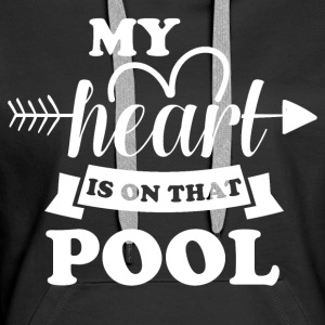 My heart is on that pool - Frauen Premium Hoodie