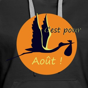 It is for August! - Women's Premium Hoodie