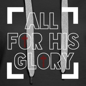 All for His Glory - Believe - Women's Premium Hoodie