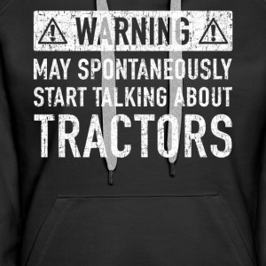 Note: Can Spontaneously Talk About Going TRACTORS - Women's Premium Hoodie
