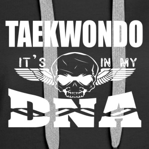 Taekwondo - It's in my DNA - Women's Premium Hoodie