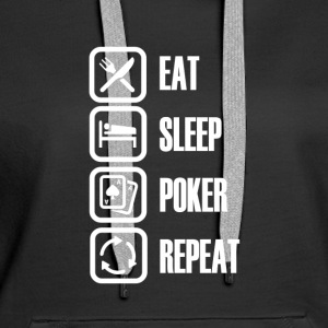 Eat Sleep Poker - For ekte pokerfans - Premium hettegenser for kvinner