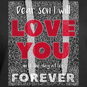 Dear Son I Will Love You - Frauen Premium Hoodie