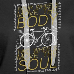 Bike - Four Wheels move body,two wheels move soul - Women's Premium Hoodie