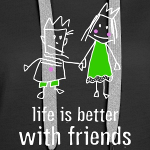 life is better with friends König Prinzessin Krone - Frauen Premium Hoodie