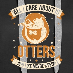 All I Care About Is Otters And Like Maybe 3 People - Frauen Premium Hoodie