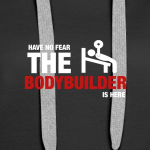 Har No Fear The Bodybuilder Is Here - Premium hettegenser for kvinner