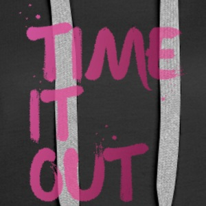 Time it out - Women's Premium Hoodie