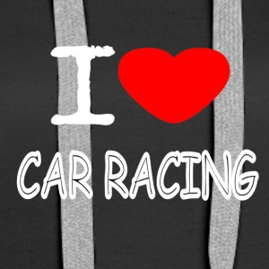 I LOVE CAR RACING - Dame Premium hættetrøje