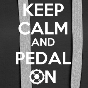Keep Calm and Pedal On! - Frauen Premium Hoodie