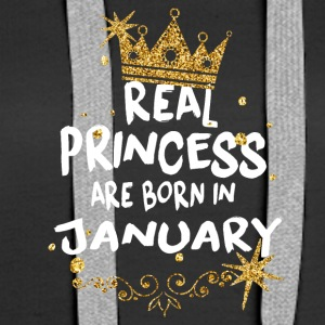 Real princesses are born in January! - Women's Premium Hoodie