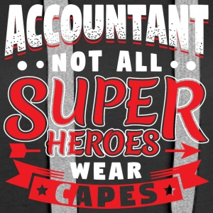 NOT ALL SUPERHEROES WEAR CAPES - ACCOUNTANT - Women's Premium Hoodie