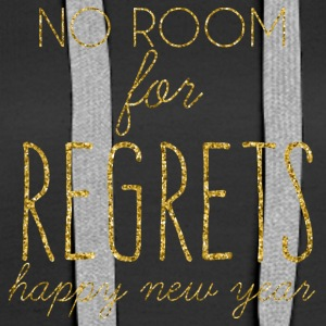 New Years Eve: No Room For Regrets. Happy - Women's Premium Hoodie