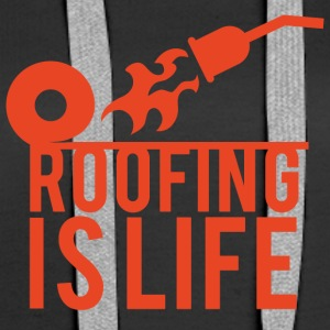 Roofing: Roofing Is Life. - Women's Premium Hoodie