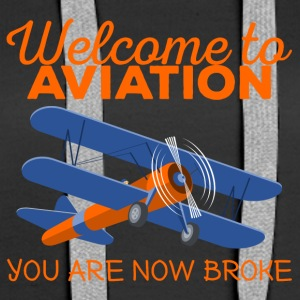 Pilot: Welcome to Aviation. You are now broke. - Frauen Premium Hoodie