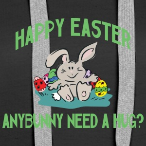 Happy Easter Any Bunny Need A Hug - Women's Premium Hoodie