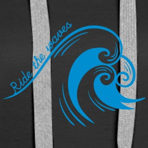 Surfer / Surfen: Ride the waves - Frauen Premium Hoodie
