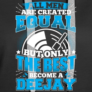 DJ ALL MEN ARE CREATED EQUAL - DEEJAY - Frauen Premium Hoodie