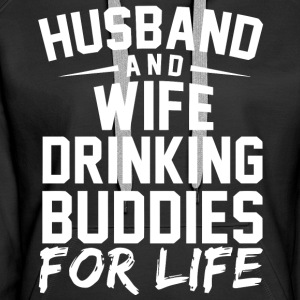 Husband and Wife drinking bubdies for life - Women's Premium Hoodie