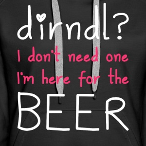 Dirndl? I'm here for the beer - Women's Premium Hoodie
