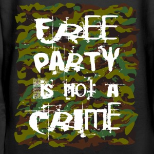 Free party is not a crime - Women's Premium Hoodie