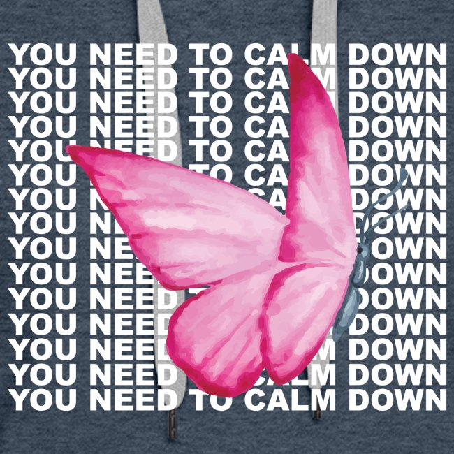 You Need To Calm Down