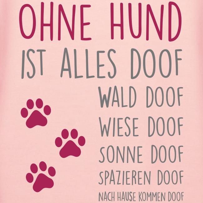 Vorschau: Ohne Hund ist alles doof - Frauen Premium Hoodie