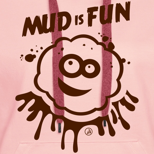 Mud is Fun - Sweat-shirt à capuche Premium pour femmes