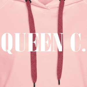 Queen C. You're the Queen! - Women's Premium Hoodie