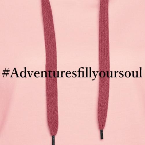 Adventures fill your soul - Frauen Premium Hoodie