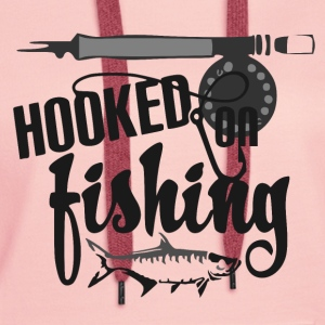 Hooked on Fishing - Fishing - Women's Premium Hoodie