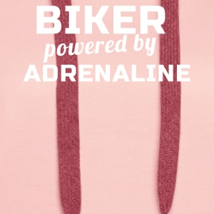 Biker Powered By Adrenaline - Women's Premium Hoodie