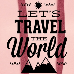 let s travel the world - Women's Premium Hoodie