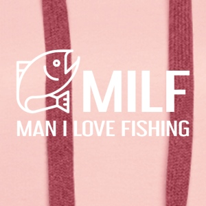 MILF - Man I Love Fishing - Frauen Premium Hoodie