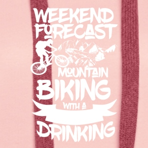 Mountainbike and Drinks - Weekend Forecasts - Frauen Premium Hoodie
