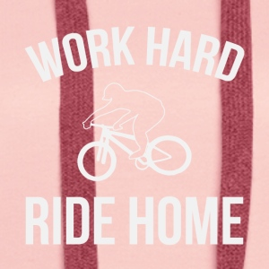 WORK HARD RIDE HOME - Frauen Premium Hoodie