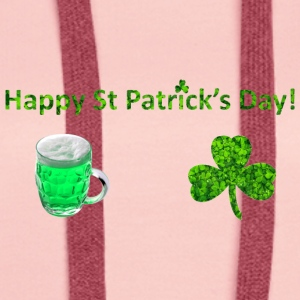 Happy St Patricks Day - Women's Premium Hoodie