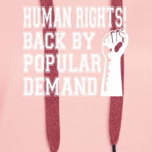 Human Rights! Back By Popular Demand! - Women's Premium Hoodie